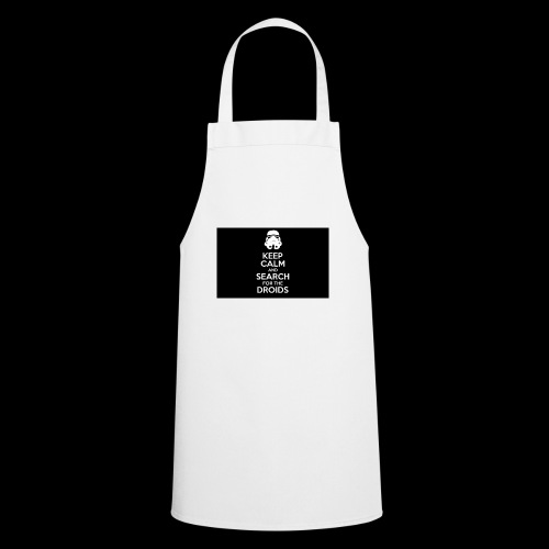 keep calm and search for the droids - Cooking Apron