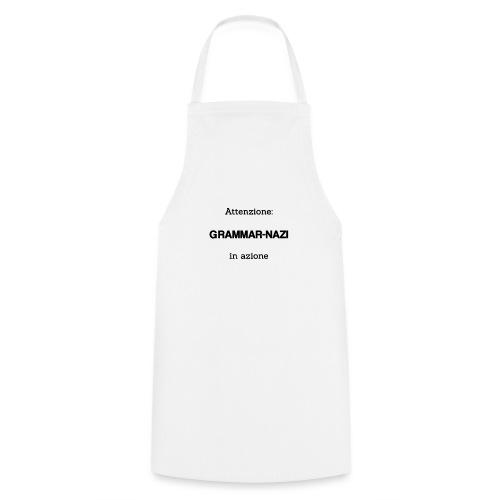 Attenzione: Grammar-nazi in azione - Grembiule da cucina