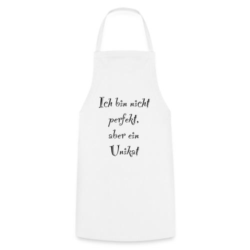 Ich bin nicht Perfekt, aber ein Unikat - Kochschürze