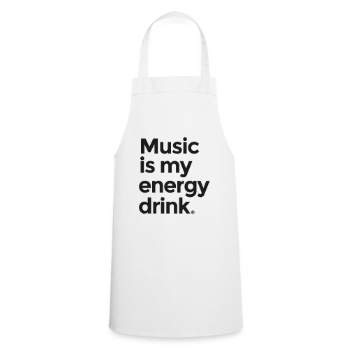 Music is my energy drink - Cooking Apron