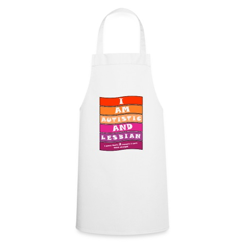 Autistic and Lesbian   Funny Quote - Cooking Apron