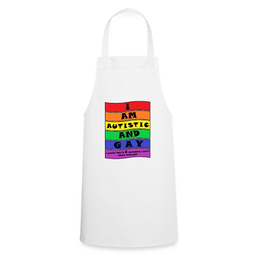 Autistic and Gay   Funny Quote - Cooking Apron