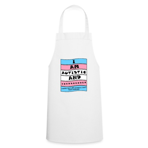 Autistic and Transgender   Funny Quote - Cooking Apron