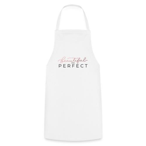 Beautiful and Perfect - Tablier de cuisine