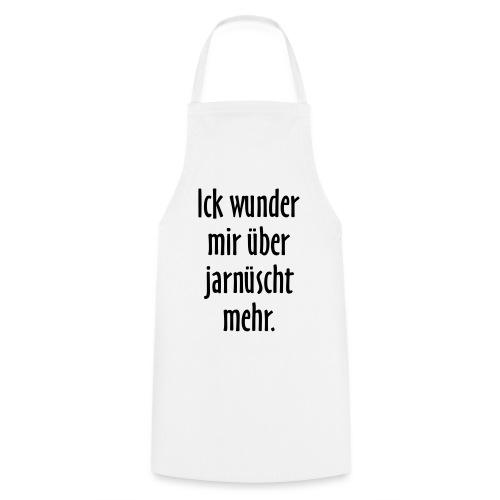 Ick wunder mir über jarnüscht mehr - Berlin Spruch - Kochschürze