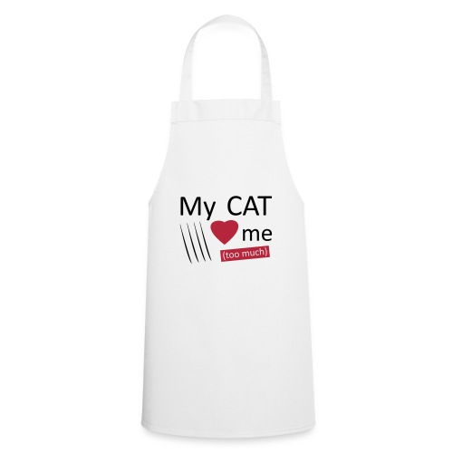 My cat loves me (too much) - Tablier de cuisine