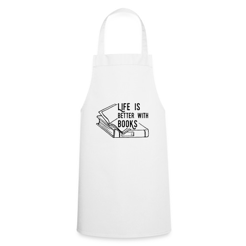 0224 Life is better with books   reader - Cooking Apron