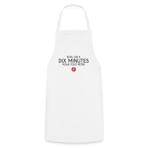 Citation - Dix minutes pour tout péter - Tablier de cuisine
