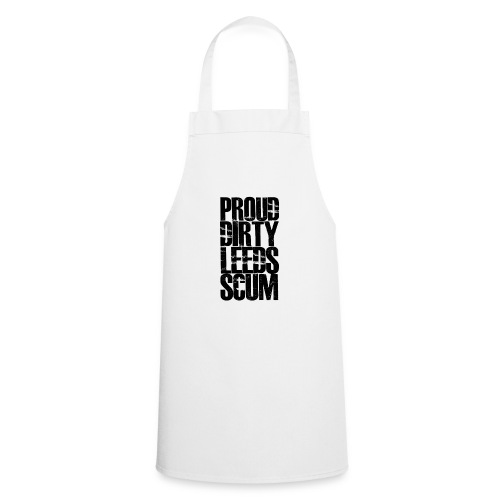Proud Dirty Scum - Cooking Apron