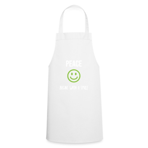 Peace Begins with a Smile - Cooking Apron