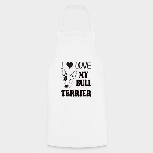 I LOVE MY BULL TERRIER - Kochschürze