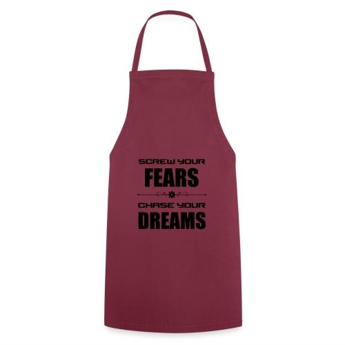 Screw your Fears - Chase your Dreams - Kochschürze