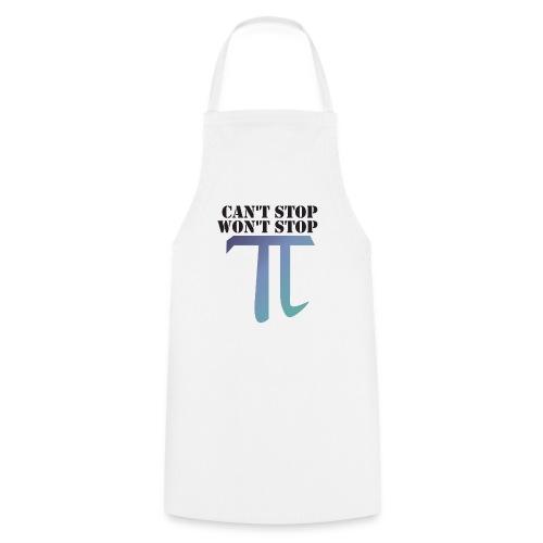 Pi Day Cant Stop Wont Stop Shirt Hell - Kochschürze