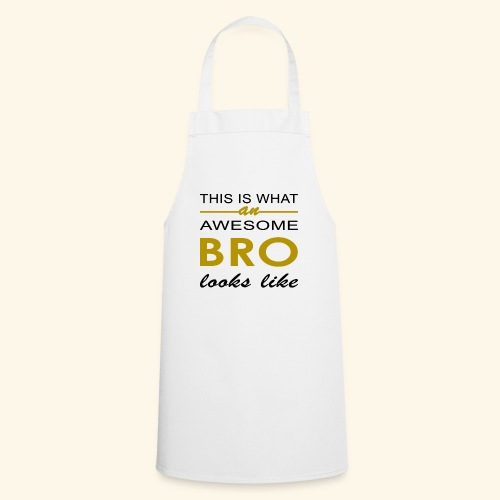 This Is What An Awesome Bro Looks Like - Cooking Apron