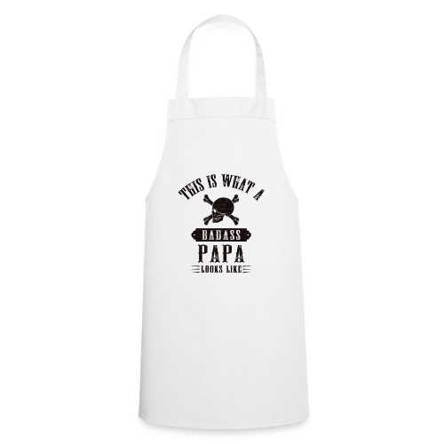 This Is What A Bad Ass Papa Looks Like - Cooking Apron