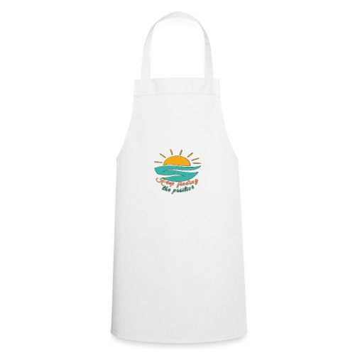 Keep Finding The Positive - Cooking Apron