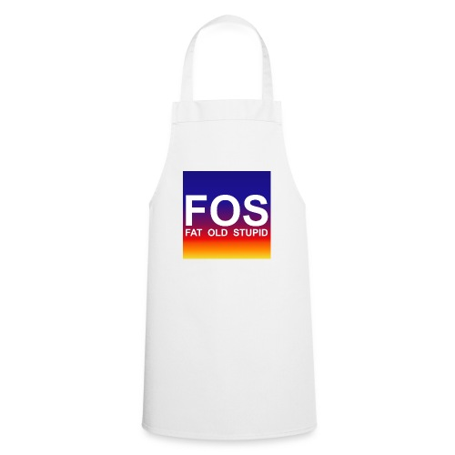 FOS - Fat Old Stupid - Kochschürze
