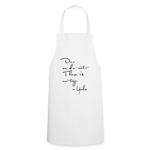 Yoda Quote - Do or do not, there is no try. - Cooking Apron