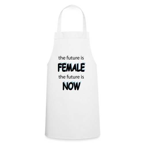 Future Female Now - Kochschürze