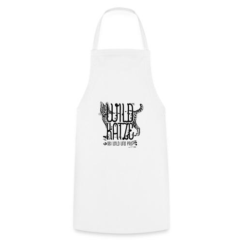Wildkatze Sei wild und frei Geschenkidee - Kochschürze