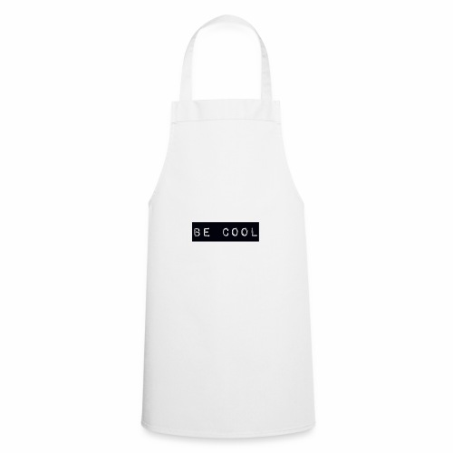 be cool - Cooking Apron
