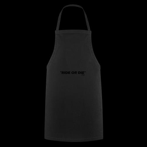 Ride or die (noir) - Tablier de cuisine