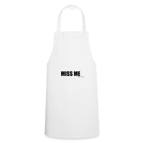 MISS ME - Cooking Apron