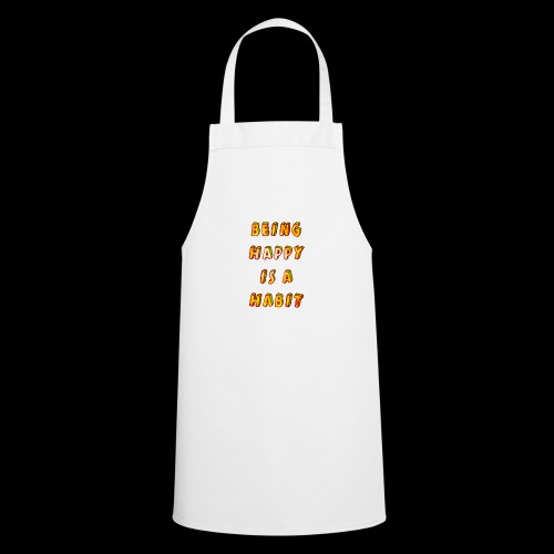 being happy is a habit - Cooking Apron