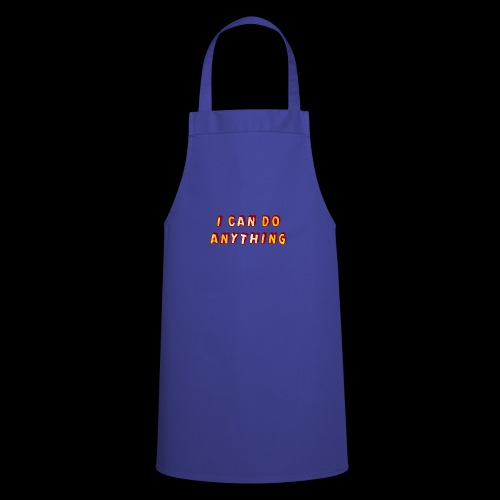 I can do anything - Cooking Apron