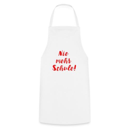 Nie mehr Schule! - Kochschürze