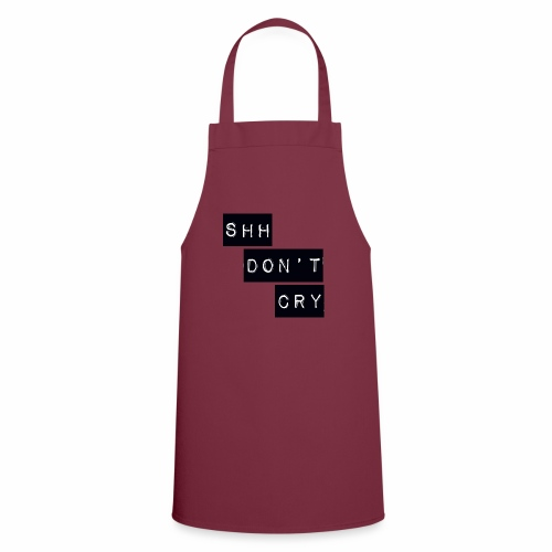 Shh dont cry - Cooking Apron