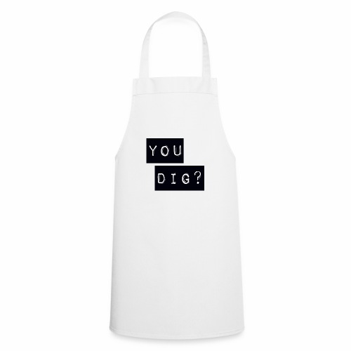 You Dig - Cooking Apron