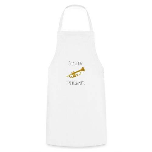 t-shirt trompette je peux pas j'ai trompette - Tablier de cuisine