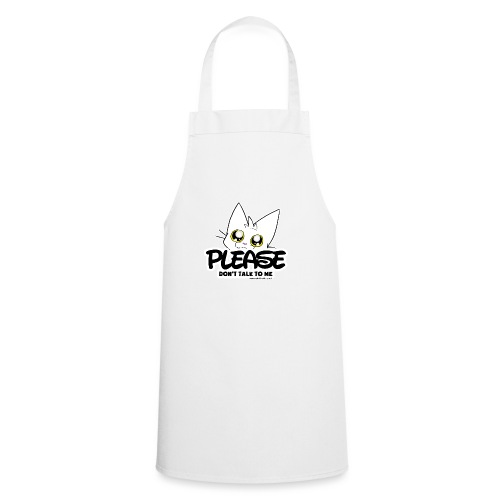 Please Don't Talk To Me - Cooking Apron
