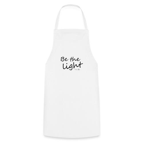 Be the light - Tablier de cuisine