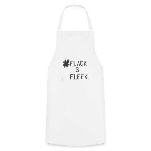 Flack Is Fleek - Cooking Apron