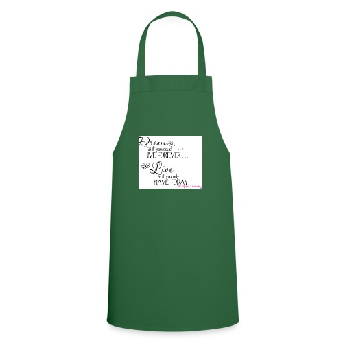 Dream as if you could live forever - Cooking Apron