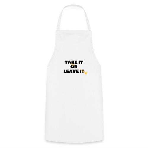 Take It Or Leave It - Tablier de cuisine