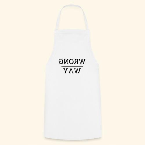 Wrong way - Cooking Apron