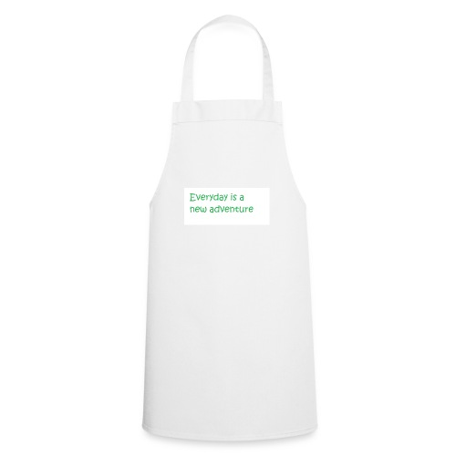 Everyday is A new adventure inspirational logo - Cooking Apron
