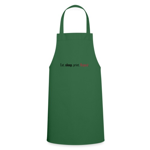 Eat, sleep, print. Repeat. - Cooking Apron