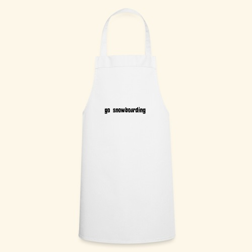 go snowboarding t-shirt geschenk idee - Kochschürze