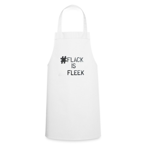 Flack Is Fleek - Cooking Apron