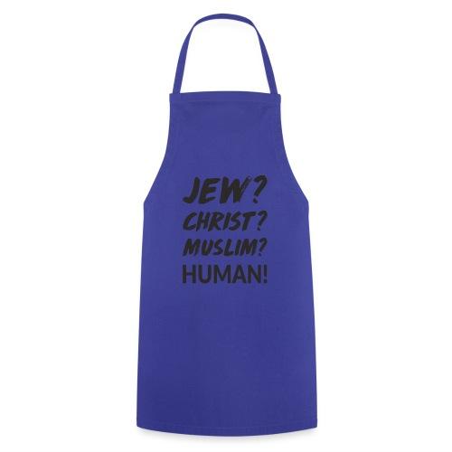 Jew? Christ? Muslim? Human! - Kochschürze