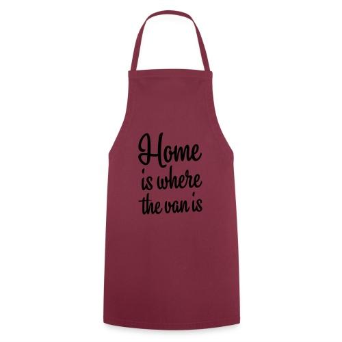 Home is where the van is - Autonaut.com - Cooking Apron