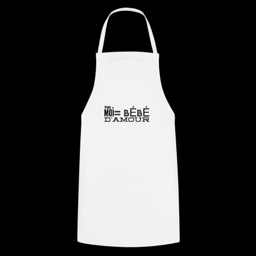 Toi + Moi = bébé d'amour - Tablier de cuisine