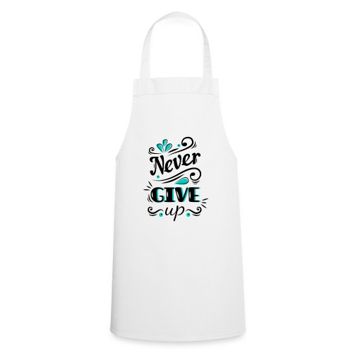 Never Give Up - Tablier de cuisine