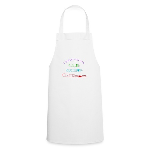 I have worms - Cooking Apron