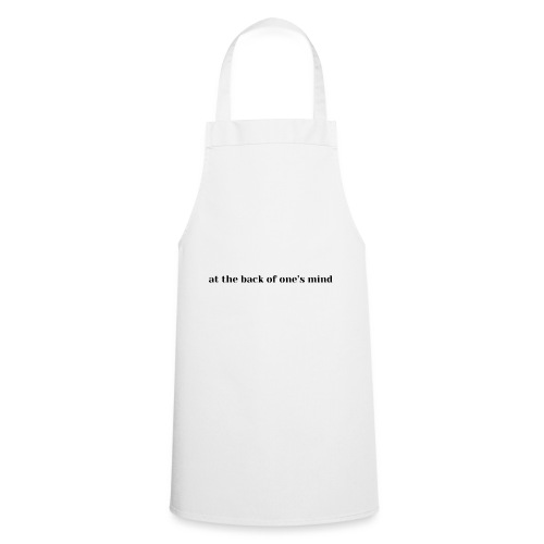at the back of one's mind, feeling, in my soul - Cooking Apron