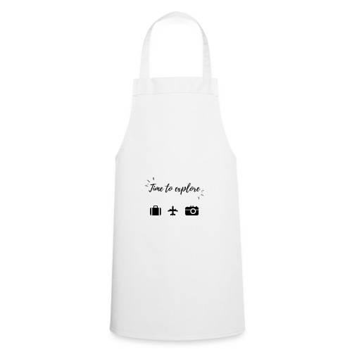 Time to explore - Cooking Apron